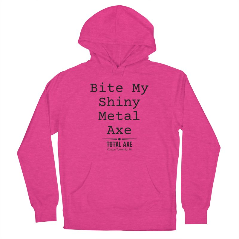 Bite My Shiny Metal Axe Women's Pullover Hoody by Total Axe Throwing Online Shop