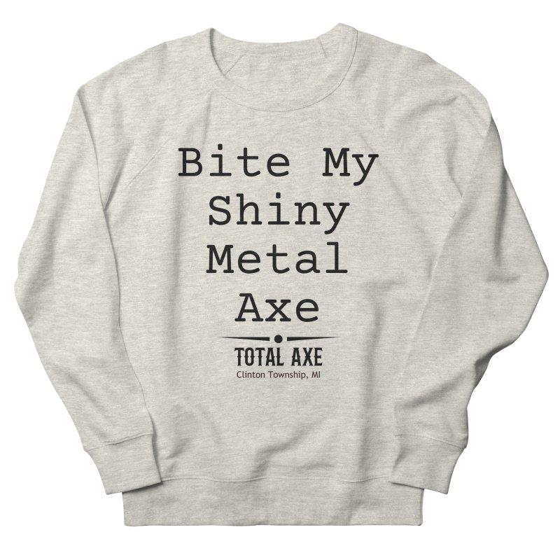 Bite My Shiny Metal Axe Men's Sweatshirt by Total Axe Throwing Online Shop