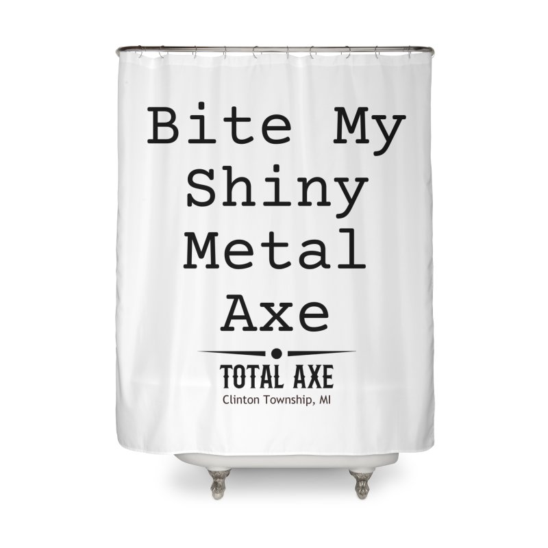 Bite My Shiny Metal Axe Home Shower Curtain by Total Axe Throwing Online Shop