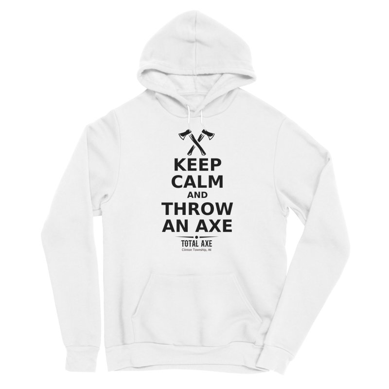 Keep Calm and Throw an Axe Men's Pullover Hoody by Total Axe Throwing Online Shop