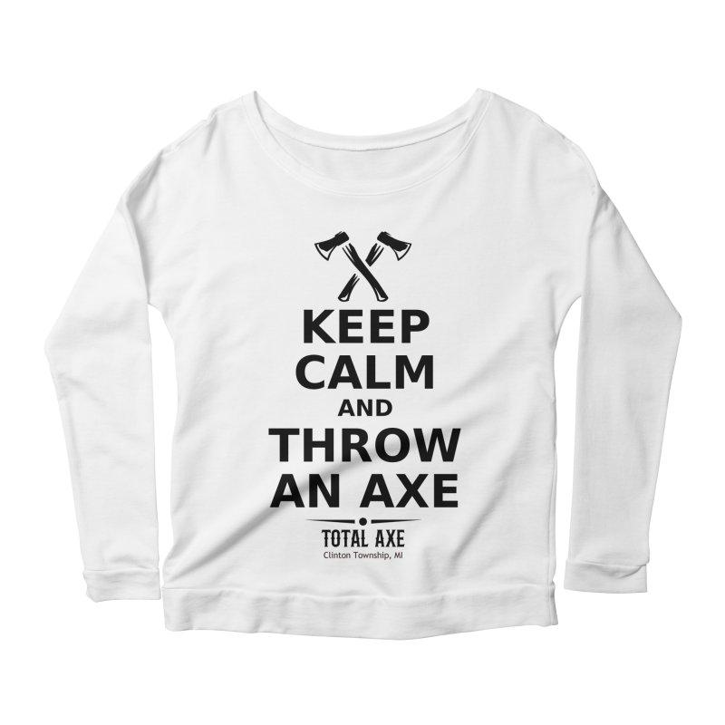 Keep Calm and Throw an Axe Women's Longsleeve T-Shirt by Total Axe Throwing Online Shop