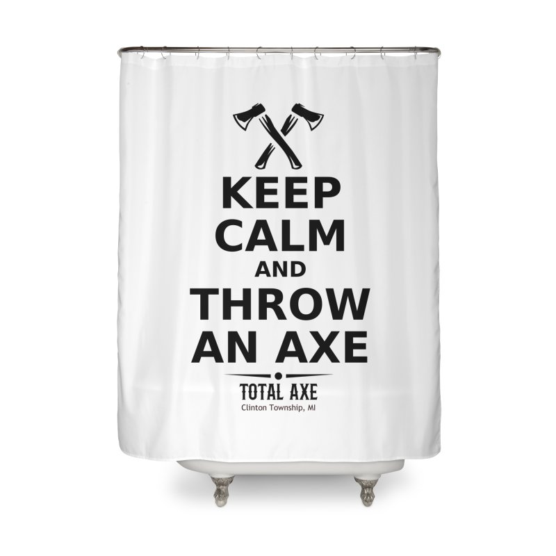 Keep Calm and Throw an Axe Home Shower Curtain by Total Axe Throwing Online Shop