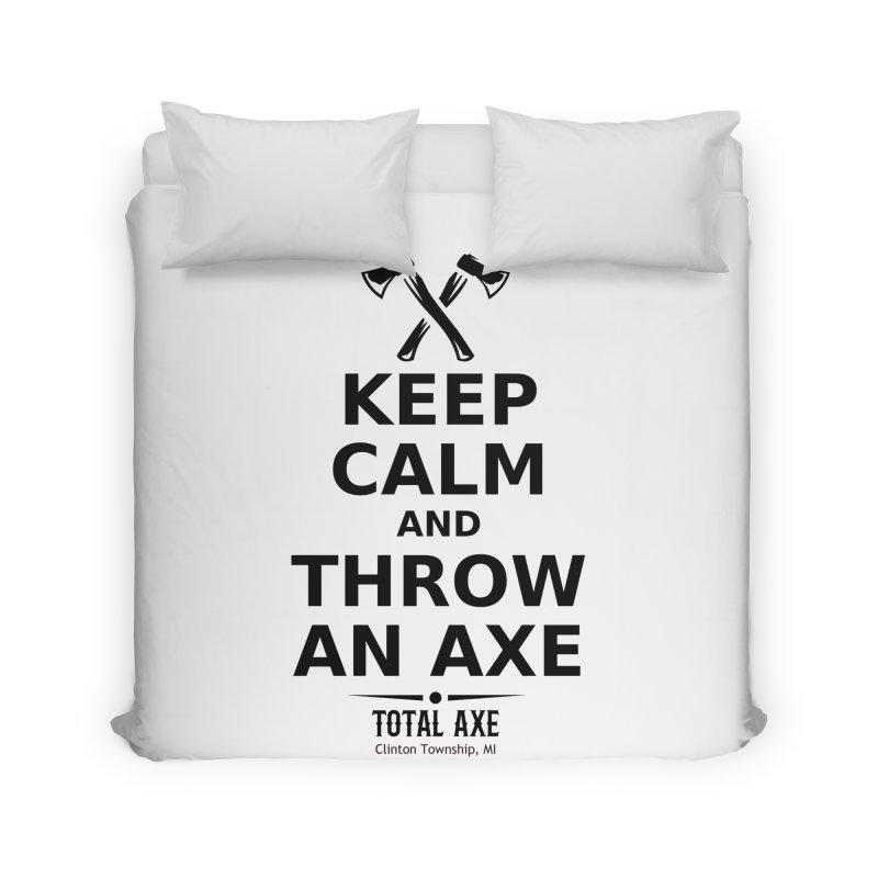 Keep Calm and Throw an Axe Home Duvet by Total Axe Throwing Online Shop