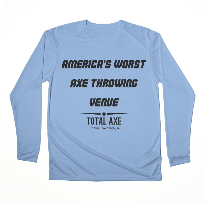 America's Worst Axe Throwing Venue Women's Longsleeve T-Shirt by Total Axe Throwing Online Shop