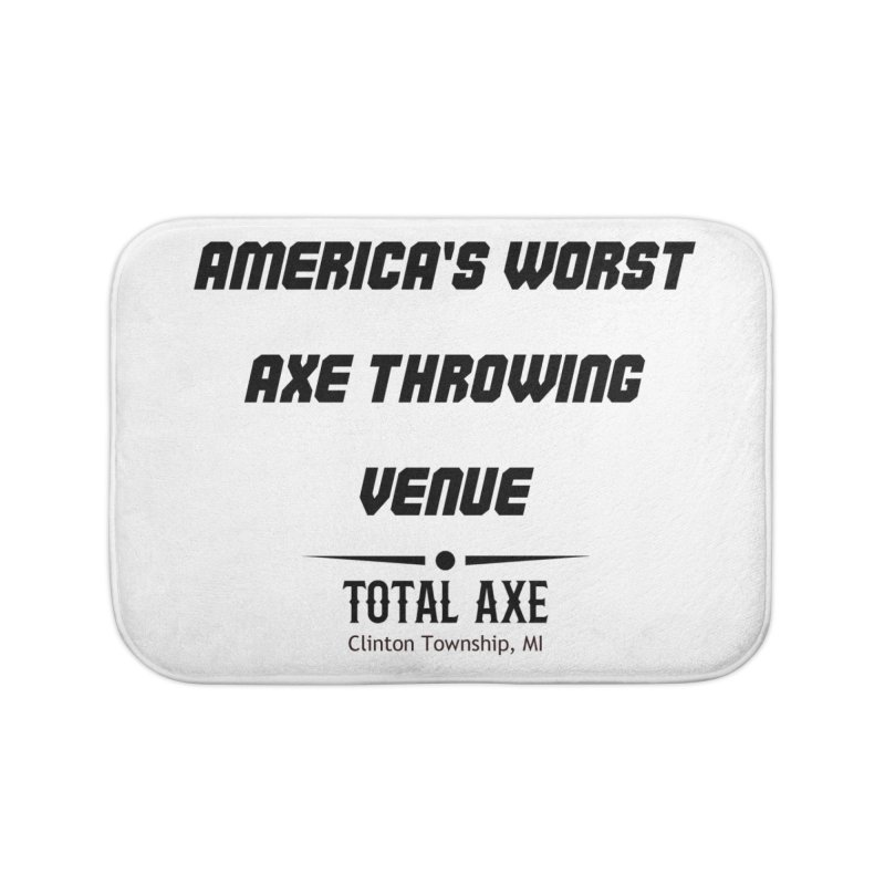 America's Worst Axe Throwing Venue Home Bath Mat by Total Axe Throwing Online Shop
