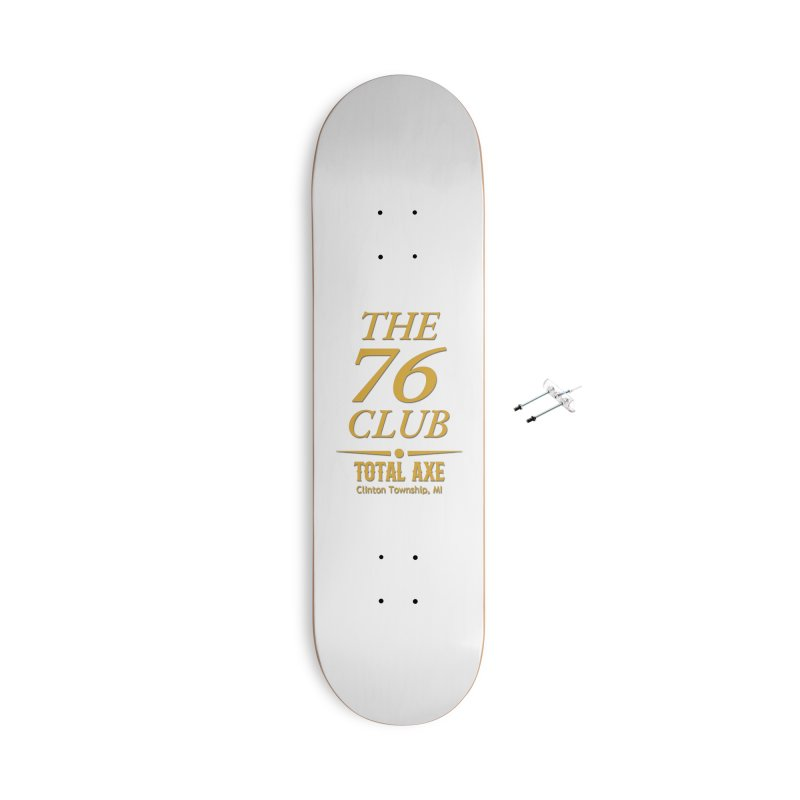 The 76 Club Accessories Skateboard by Total Axe Throwing Online Shop