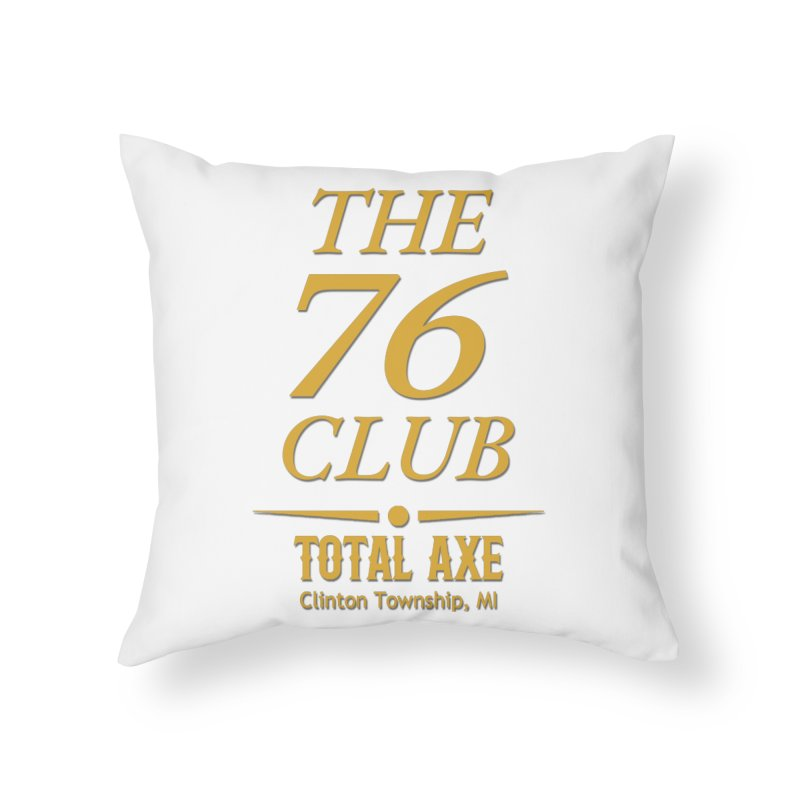 The 76 Club Home Throw Pillow by Total Axe Throwing Online Shop