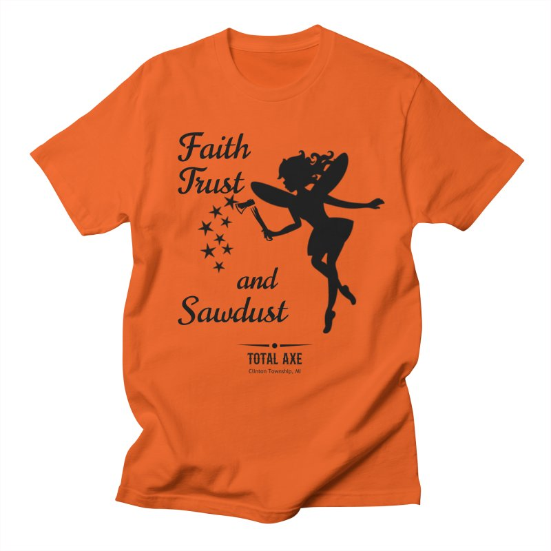 Faith Trust and Sawdust (Black Print) Men's T-Shirt by Total Axe Throwing Online Shop