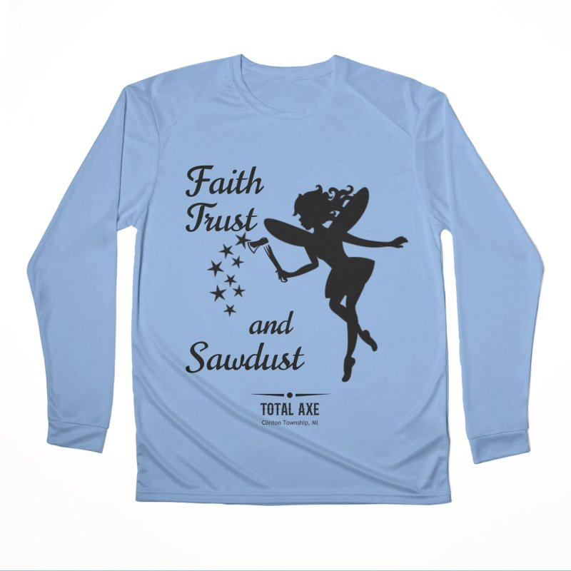 Faith Trust and Sawdust (Black Print) Women's Longsleeve T-Shirt by Total Axe Throwing Online Shop