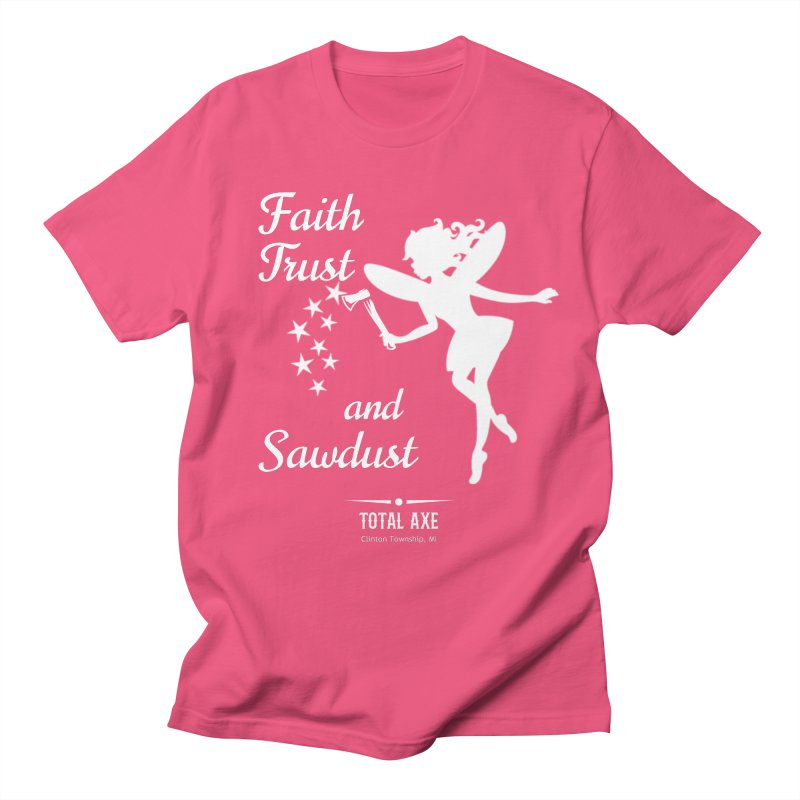 Faith Trust and Sawdust (White Print) Men's T-Shirt by Total Axe Throwing Online Shop