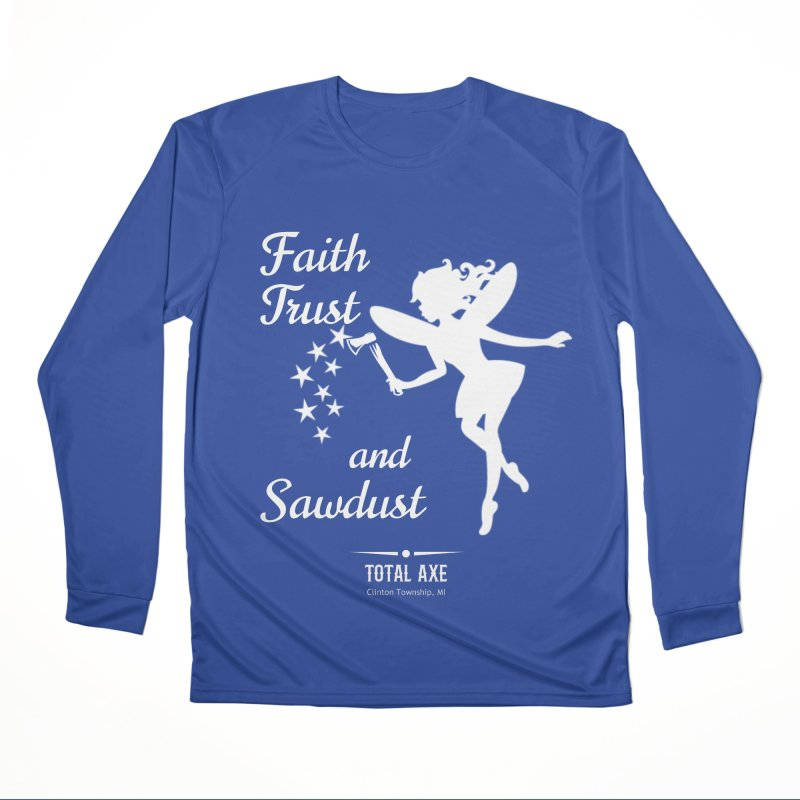 Faith Trust and Sawdust (White Print) Women's Longsleeve T-Shirt by Total Axe Throwing Online Shop