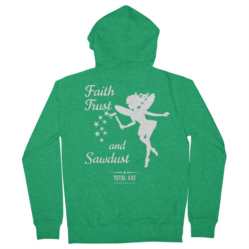 Faith Trust and Sawdust (White Print) Women's Zip-Up Hoody by Total Axe Throwing Online Shop