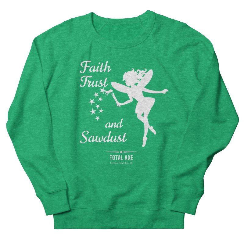 Faith Trust and Sawdust (White Print) Women's Sweatshirt by Total Axe Throwing Online Shop