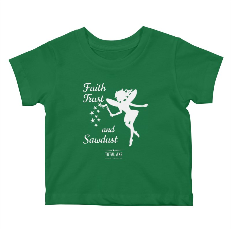 Faith Trust and Sawdust (White Print) Kids Baby T-Shirt by Total Axe Throwing Online Shop