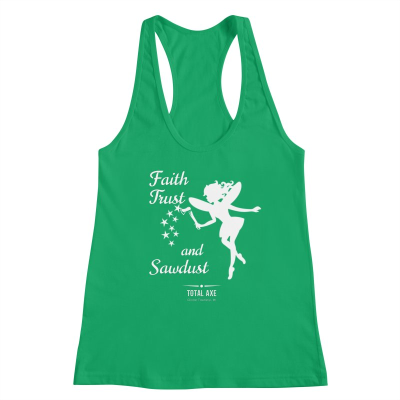 Faith Trust and Sawdust (White Print) Women's Tank by Total Axe Throwing Online Shop