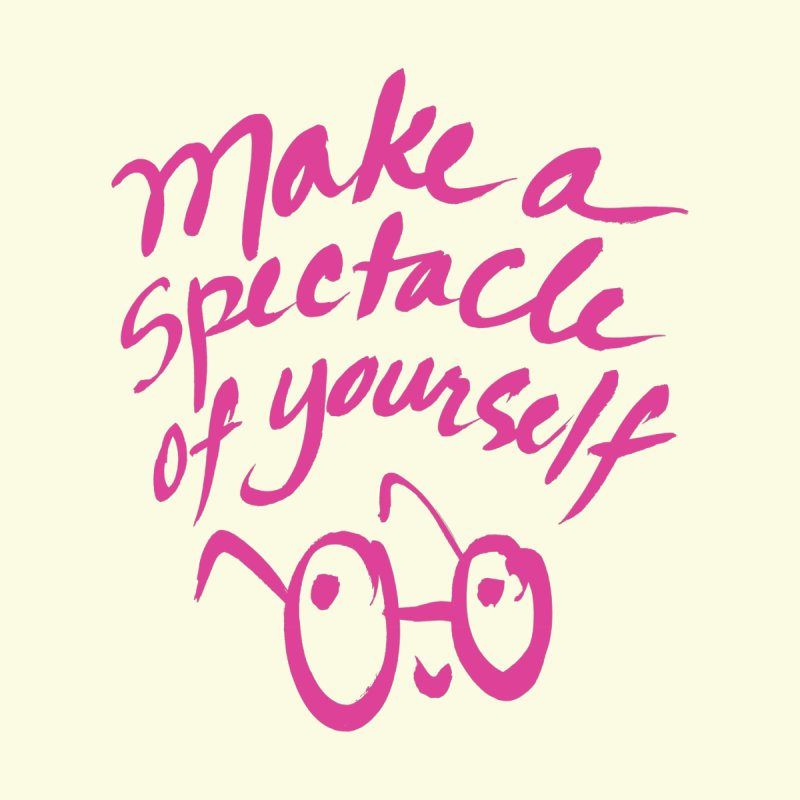 Make a Spectacle of Yourself Kids T-Shirt by totalbabycakes's Artist Shop