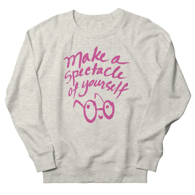 Make a Spectacle of Yourself Women's French Terry Sweatshirt by totalbabycakes's Artist Shop