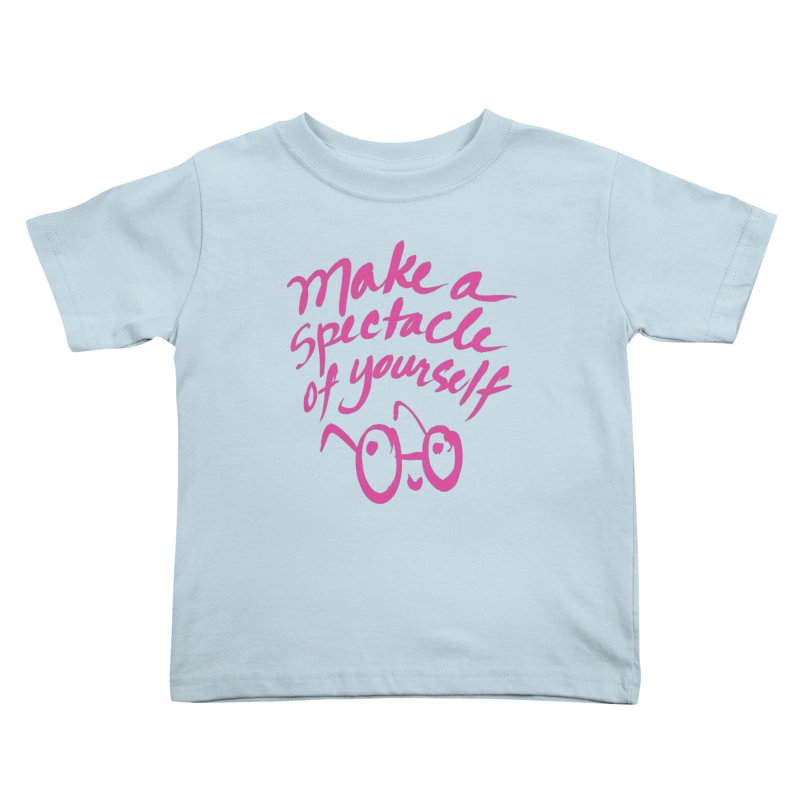 Make a Spectacle of Yourself Kids Toddler T-Shirt by totalbabycakes's Artist Shop