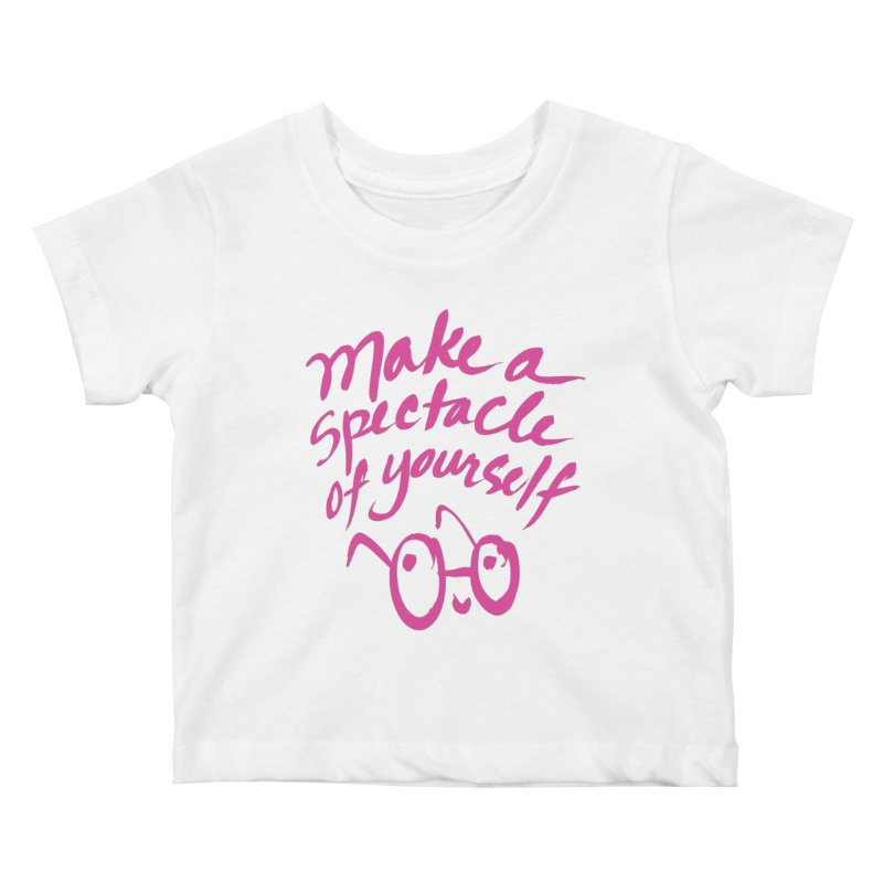Make a Spectacle of Yourself Kids Baby T-Shirt by totalbabycakes's Artist Shop