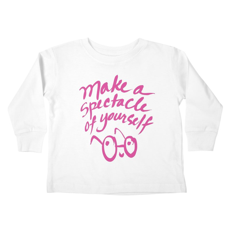 Make a Spectacle of Yourself Kids Toddler Longsleeve T-Shirt by totalbabycakes's Artist Shop