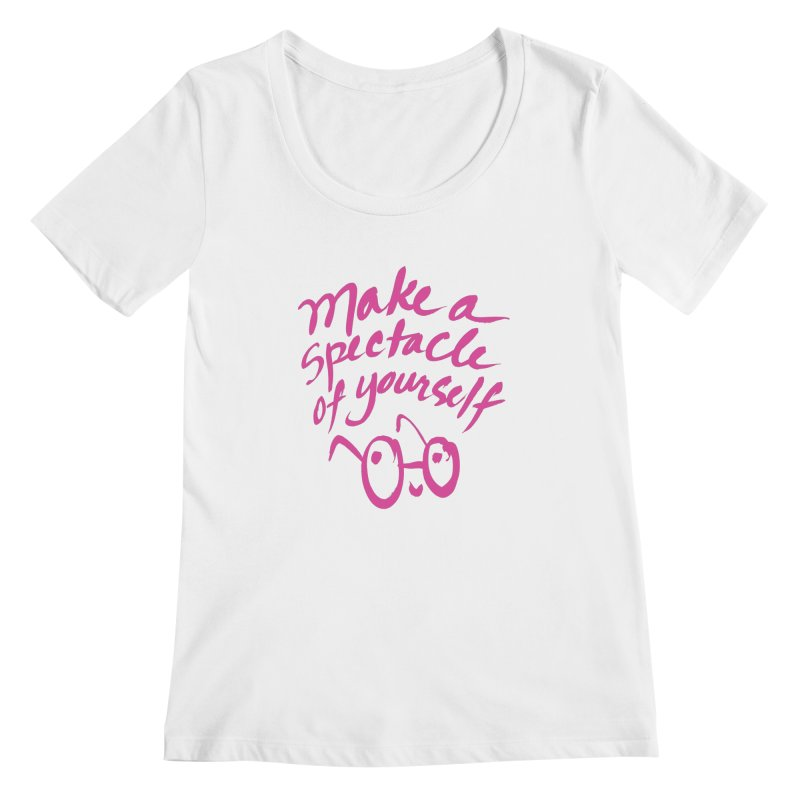Make a Spectacle of Yourself Women's Scoopneck by totalbabycakes's Artist Shop