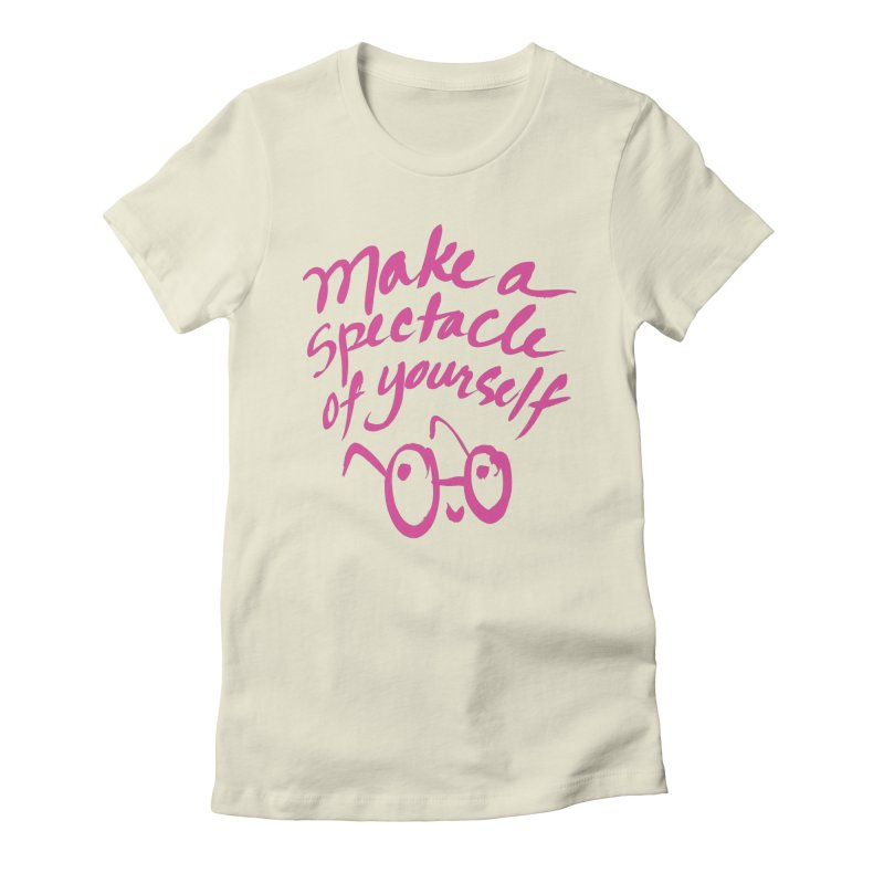 Make a Spectacle of Yourself Women's Fitted T-Shirt by totalbabycakes's Artist Shop