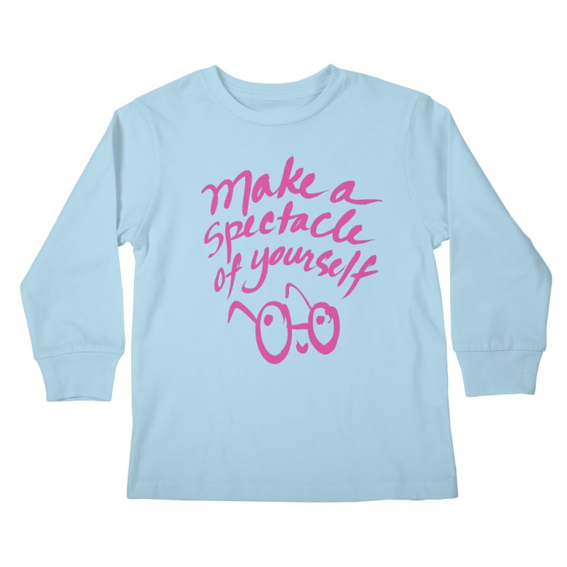 Make a Spectacle of Yourself Kids Longsleeve T-Shirt by totalbabycakes's Artist Shop