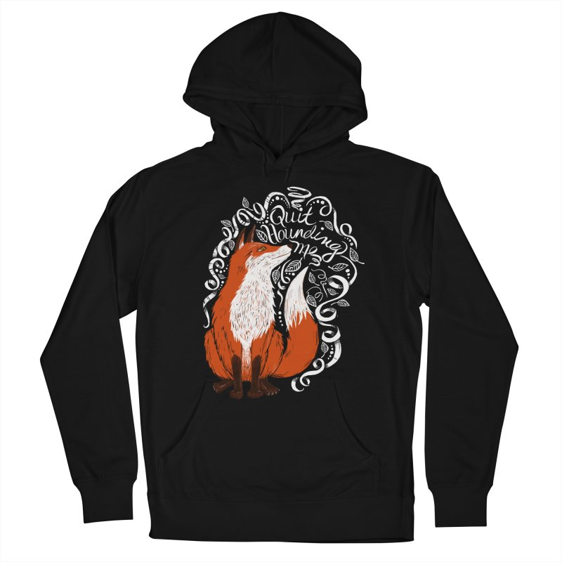 The Fox Says... Women's French Terry Pullover Hoody by totalbabycakes's Artist Shop