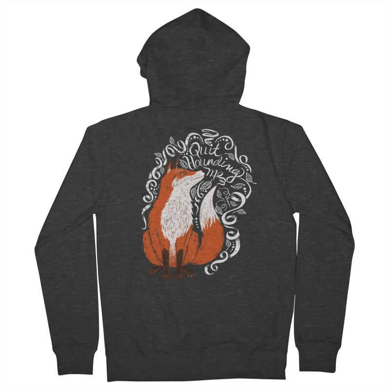 The Fox Says... Women's French Terry Zip-Up Hoody by totalbabycakes's Artist Shop