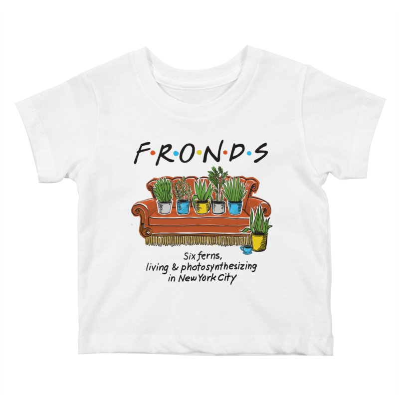 FRONDS Kids Baby T-Shirt by totalbabycakes's Artist Shop