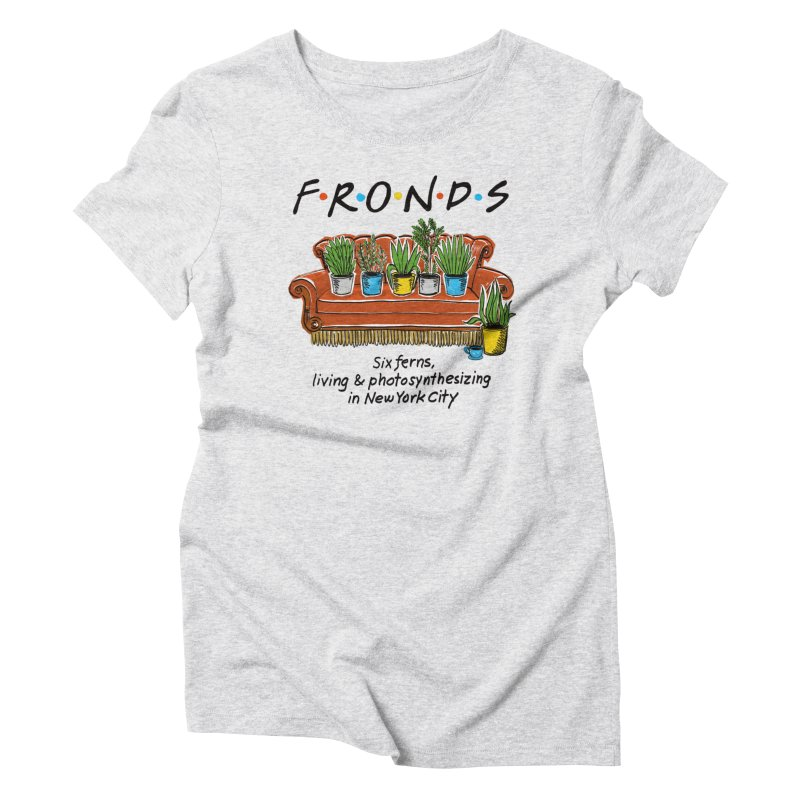 FRONDS Women's T-Shirt by totalbabycakes's Artist Shop