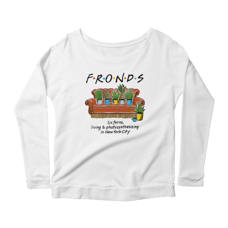 FRONDS Women's Scoop Neck Longsleeve T-Shirt by totalbabycakes's Artist Shop
