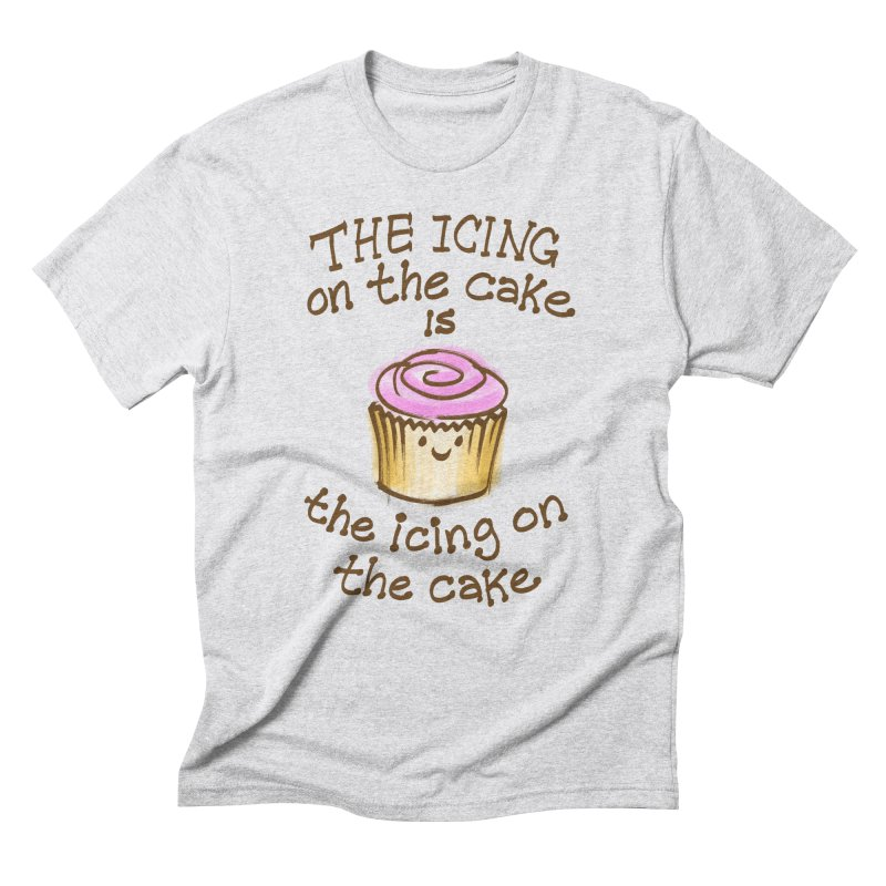 The Icing on the Cake Men's Triblend T-Shirt by totalbabycakes's Artist Shop