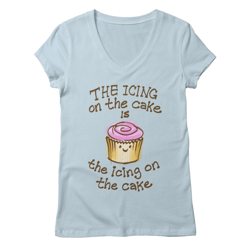 The Icing on the Cake Women's Regular V-Neck by totalbabycakes's Artist Shop