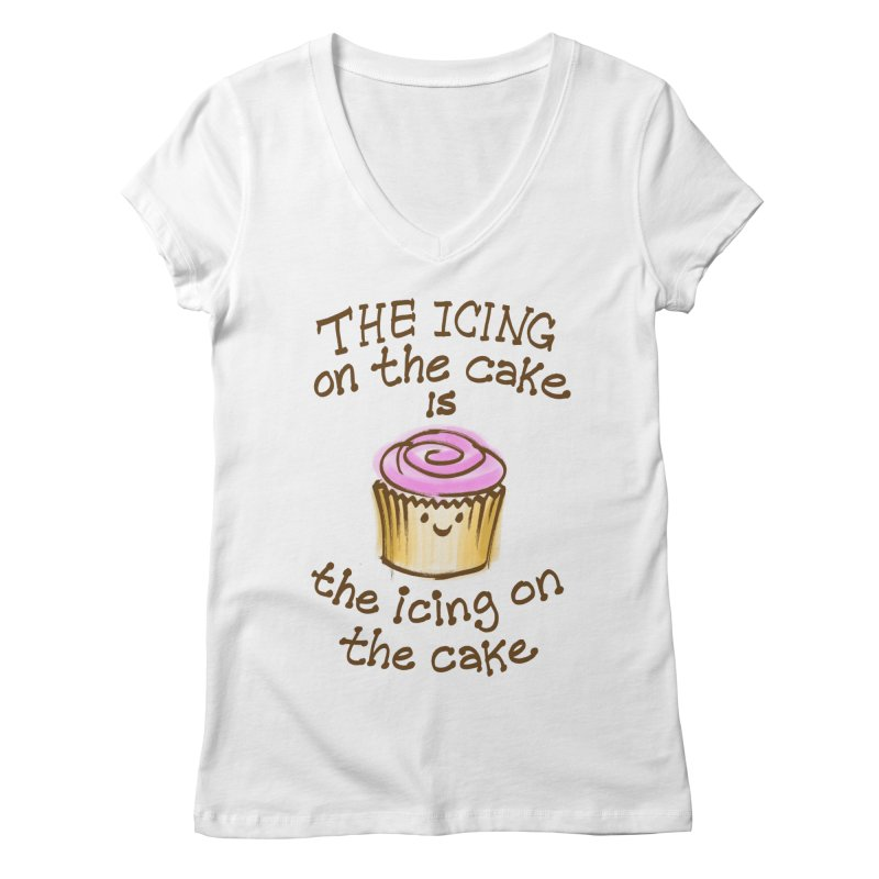 The Icing on the Cake Women's V-Neck by totalbabycakes's Artist Shop