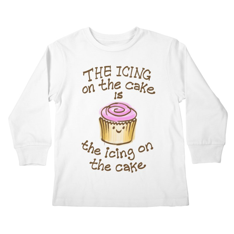 The Icing on the Cake Kids Longsleeve T-Shirt by totalbabycakes's Artist Shop