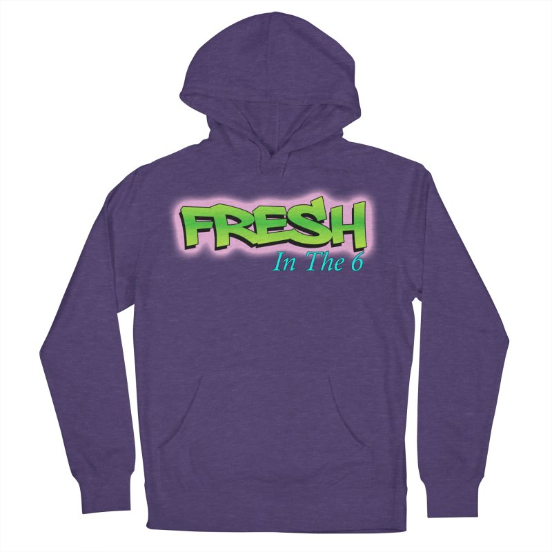 Fresh in The 6 Women's Pullover Hoody by ToVee Apparel