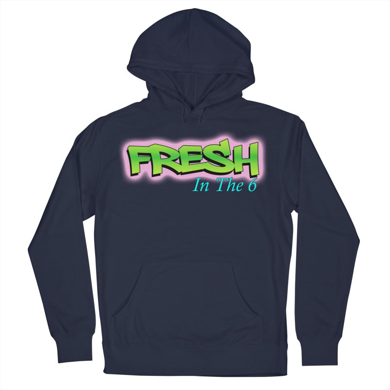 Fresh in The 6 Men's Pullover Hoody by ToVee Apparel
