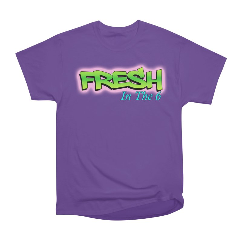 Fresh in The 6 Women's Heavyweight Unisex T-Shirt by ToVee Apparel