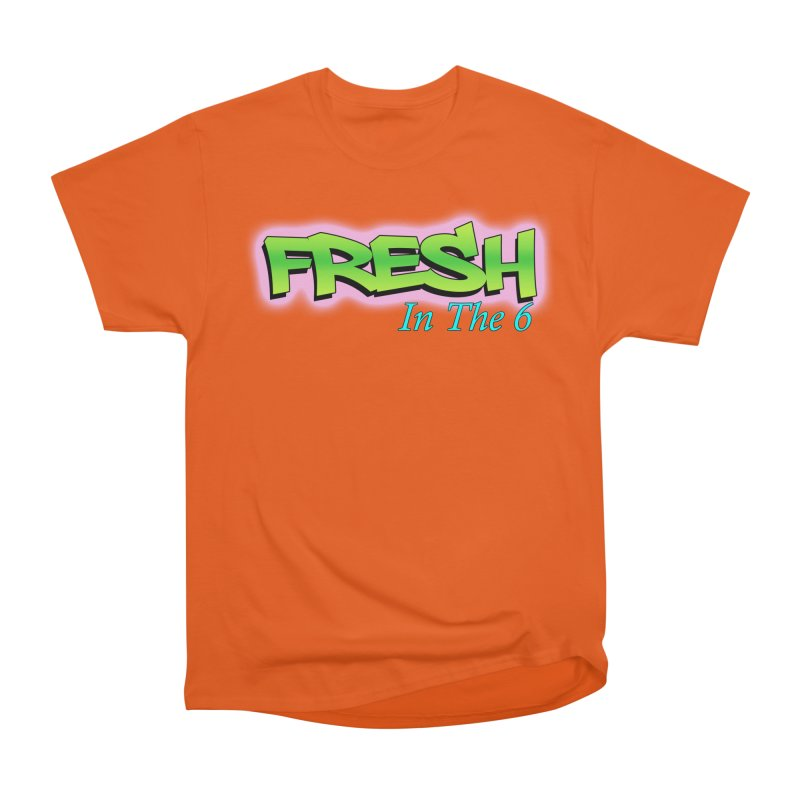 Fresh in The 6 Men's Heavyweight T-Shirt by ToVee Apparel