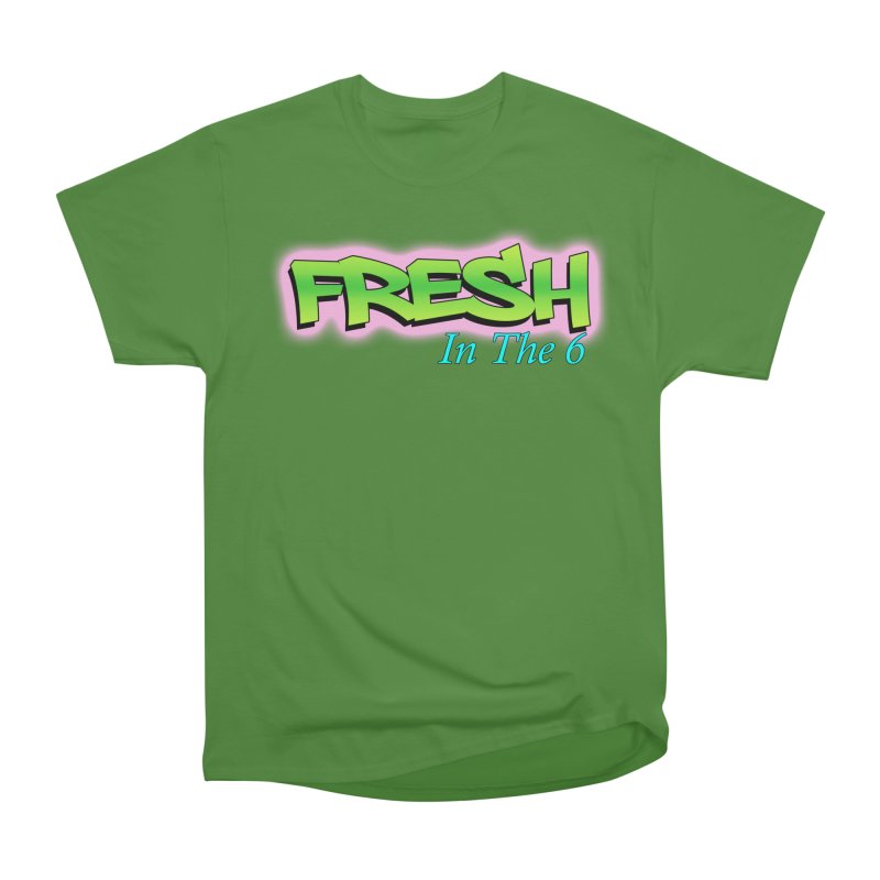 Fresh in The 6 Women's Classic Unisex T-Shirt by ToVee Apparel