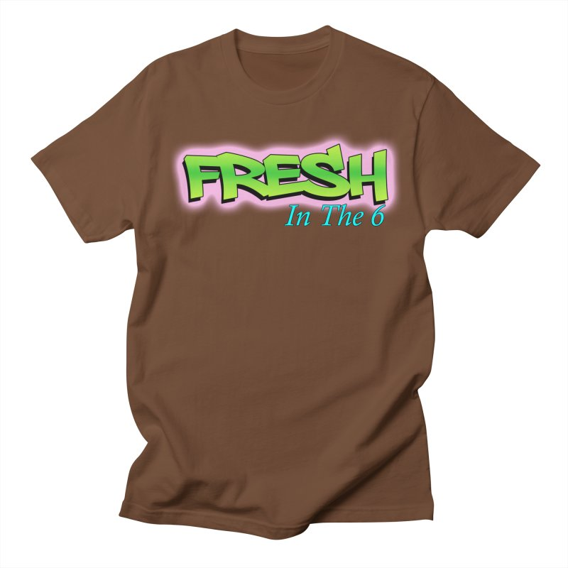 Fresh in The 6 Women's Unisex T-Shirt by ToVee Apparel