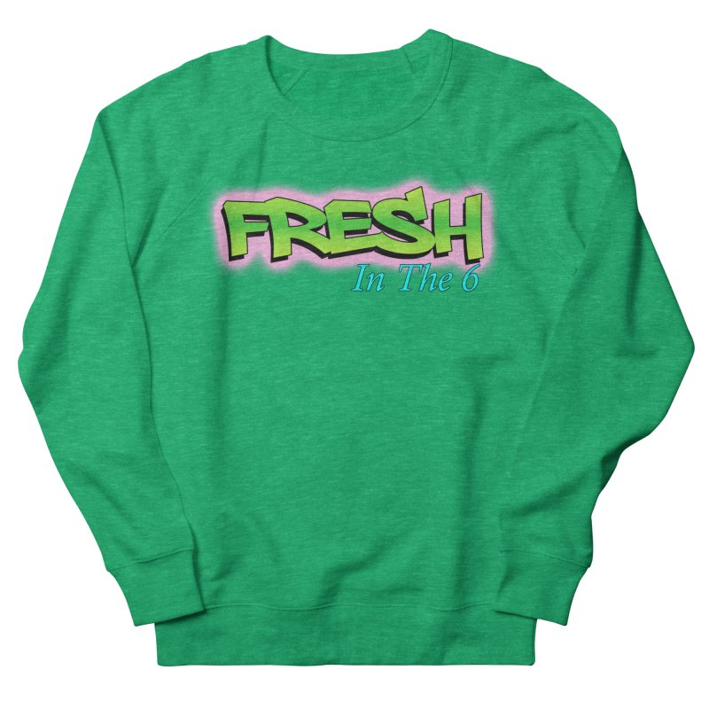 Fresh in The 6 Men's Sweatshirt by ToVee Apparel
