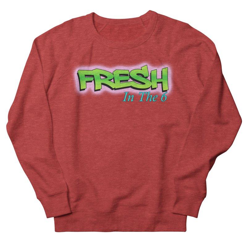 Fresh in The 6 Men's Sweatshirt by ToVee Apparel