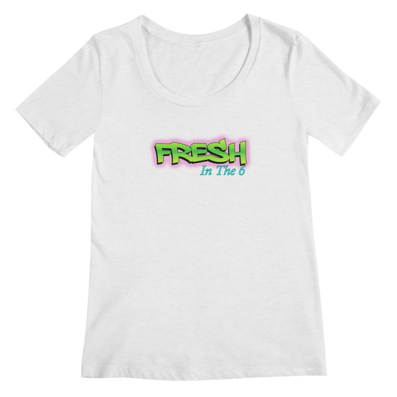 Fresh in The 6 Women's Scoopneck by ToVee Apparel