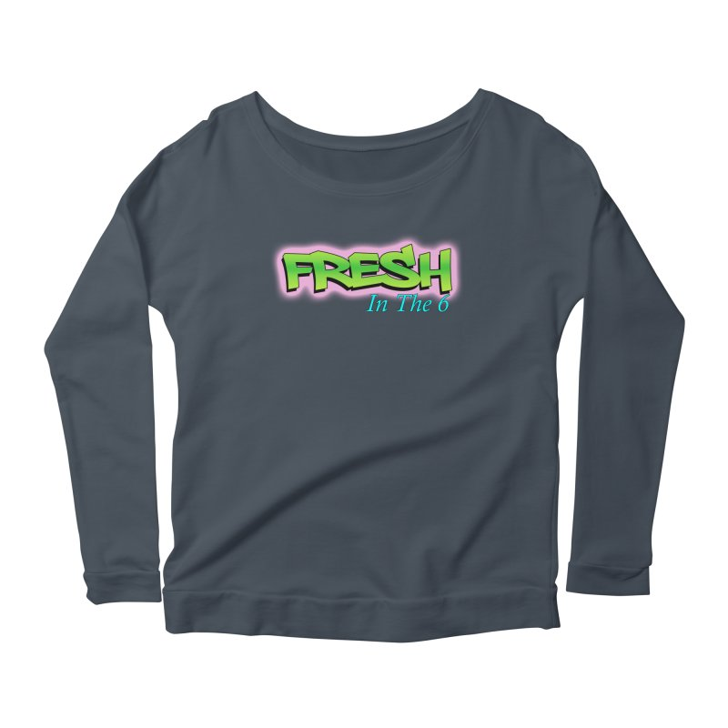 Fresh in The 6 Women's Longsleeve Scoopneck  by ToVee Apparel