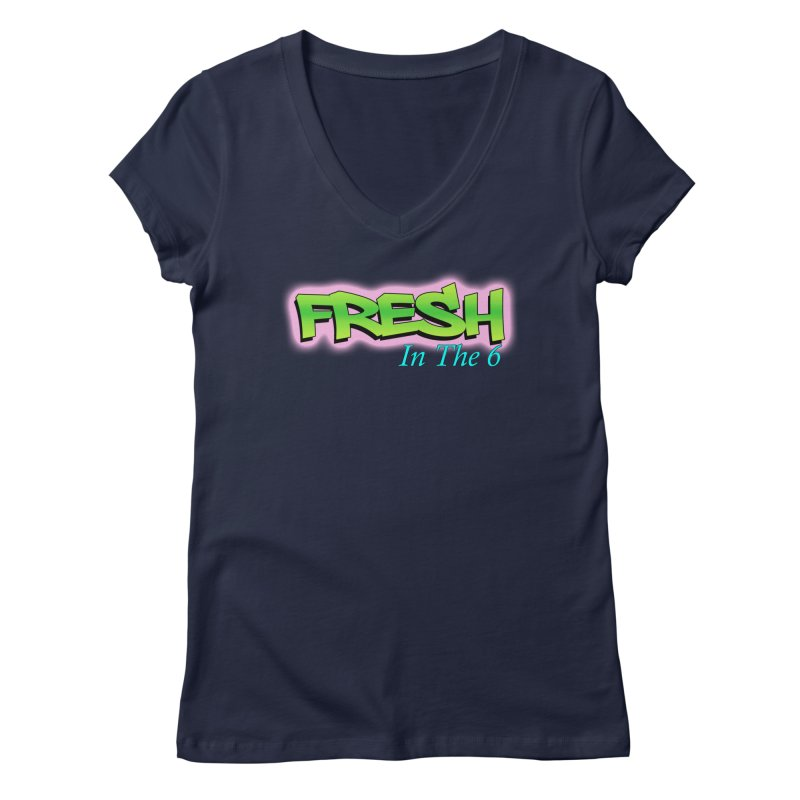 Fresh in The 6 Women's V-Neck by ToVee Apparel
