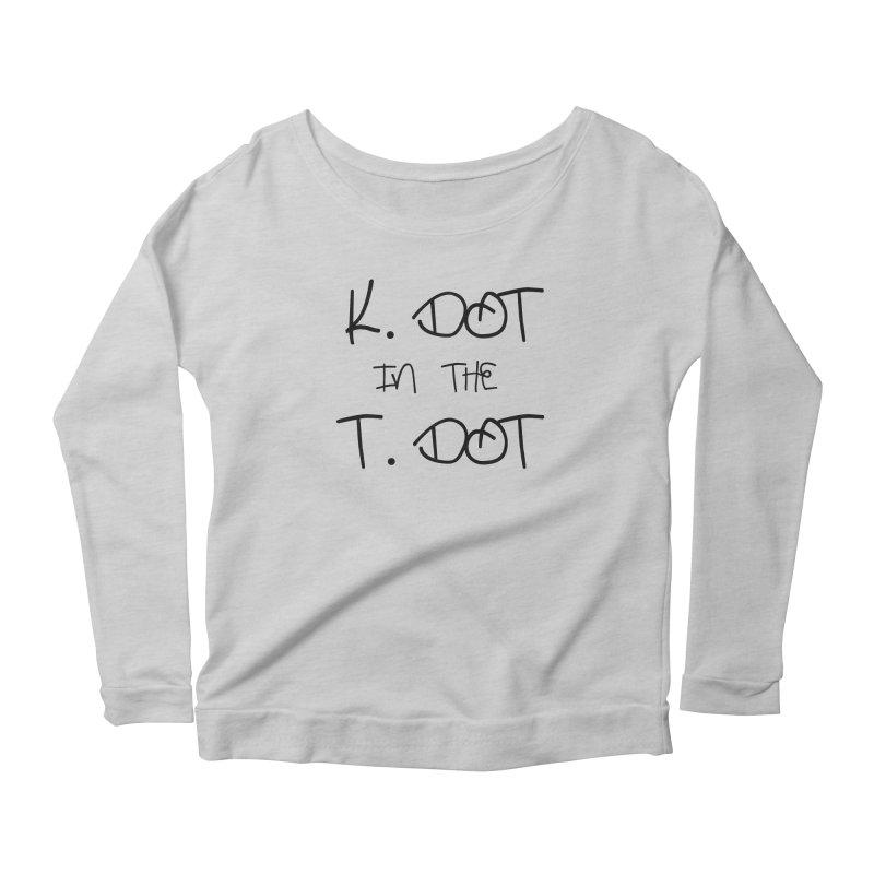 K. Dot in The T. Dot Women's Longsleeve Scoopneck  by ToVee Apparel