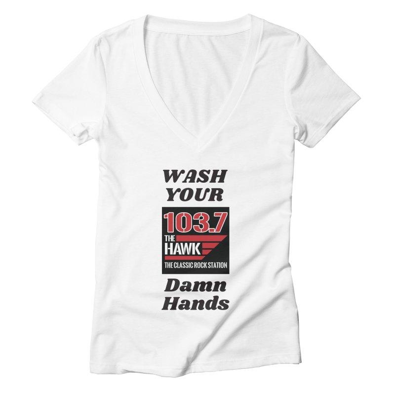 Wash Your Damn Hands - 103.7 The Hawk Women's V-Neck by townsquarebillings's Artist Shop