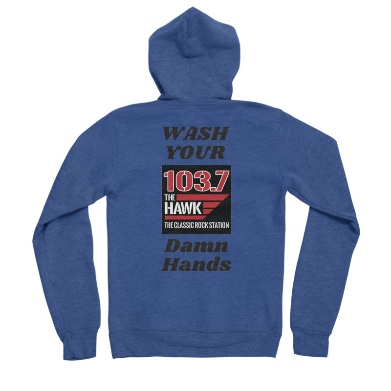 Wash Your Damn Hands - 103.7 The Hawk Women's Zip-Up Hoody by townsquarebillings's Artist Shop